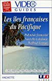 echange, troc Vidéo Guides Hachette: Les Îles françaises du Pacifique [VHS]