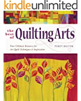 Best of Quilting Arts: Your Ultimate Resource for Art Quilt Techniques & Inspiration