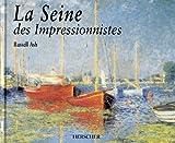 echange, troc Russel Ash - La Seine des Impressionnistes
