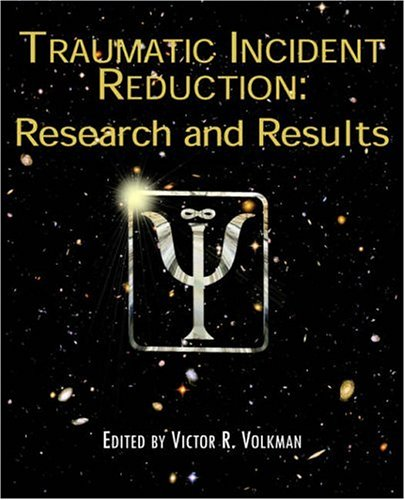 Traumatic Incident Reduction: Research and Results