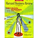 Decision Making: A Harvard Business Review Special Periodical by  Harvard Business Review Narrated by  uncredited