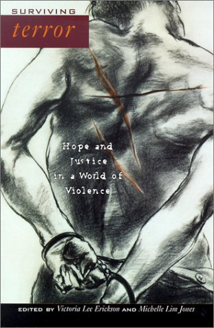 Surviving Terror : Hope and Justice in a World of Violence, VICTORIA LEE ERICKSON, MICHELLE LIM JONES