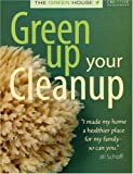 cover of Green-Up Your Cleanup (Green House)