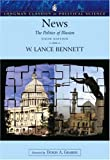 News: The Politics of Illusion (Longman Classics Series) (6th Edition) (0321224663) by Lance Bennett