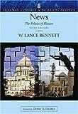 News: The Politics of Illusion (Longman Classics Series) (6th Edition)