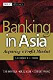 img - for Banking in Asia: Acquiring a Profit Mindset, second edition book / textbook / text book