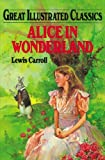 Alice in Wonderland (Great Illustrated Classics ) (1596792353) by Carroll, Lewis