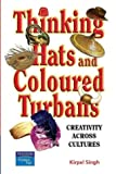 Thinking Hats and Coloured Turbans (0131025333) by Singh, Kirpal