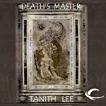 Death's Master: Tales from the Flat Earth, Book Two (       UNABRIDGED) by Tanith Lee Narrated by Susan Duerden