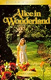 Alice in Wonderland: Including Alice's Adventures in Wonderland and Through the Looking-glass