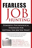 img - for Fearless Job Hunting: Powerful Psychological Strategies for Getting the Job You Want book / textbook / text book