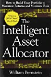 img - for The Intelligent Asset Allocator: How to Build Your Portfolio to Maximize Returns and Minimize Risk book / textbook / text book