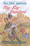 Big Rig Rustlers (Tweener Press Adventure Series, No. 5)
