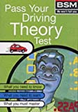 Pass Your Driving Theory Test (Bsm) British School of Motoring