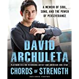 Chords of Strength: A Memoir of Soul, Song and the Power of Perseverance ~ David Archuleta