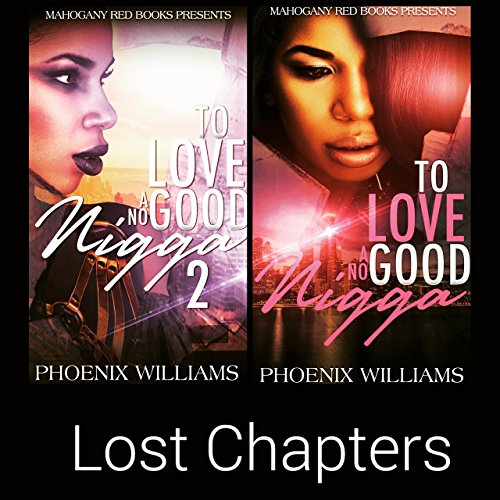 To Love a No Good Nigga Lost Chapters