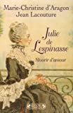 echange, troc Marie-Christine d' Aragon, Jean Lacouture - Julie de Lespinasse : Mourir d'amour