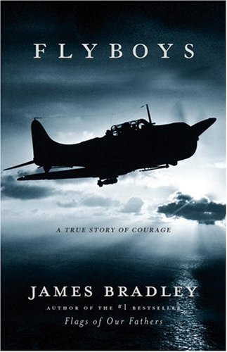 Flyboys: A True Story of Courage, JAMES BRADLEY
