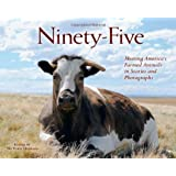 Ninety-Five: Meeting America's Farmed Animals in Stories and Photographs ~ Davida Gypsy Breier