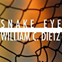 Snake Eye (       UNABRIDGED) by William C. Dietz Narrated by Bill Quinn