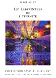 Les labyrinthes de l'éternité (French Edition) (2705664440) by Salat, Serge