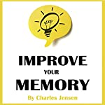 Improve Your Memory: Brain Training by Using the Five Senses | Charles Jensen