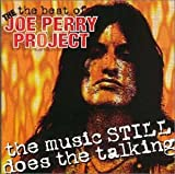 BEST OF JOE PERRY PROJECT: MUSIC STILL DOES TALKIN