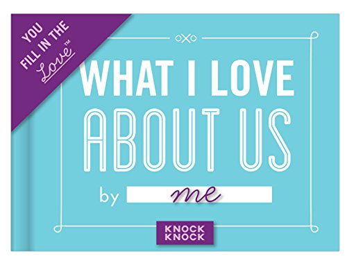 What I love about us: Fill-in-the-blank Journal (Fill-in-the-Blank Journal Series)