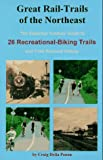 img - for Great Rail-Trails of the Northeast: The Essential Outdoor Guide to 26 Abandoned Railroads Converted to Recreational Uses book / textbook / text book