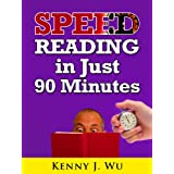 Speed Reading in Just 90 Minutes - Easily Increase Your Reading Speed And Make Studying Fasterby Kenny J. Wu