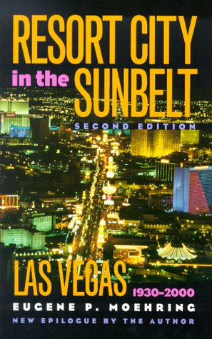 Resort City in the Sunbelt, Las Vegas, 1930-2000, Second Edition