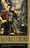 Hannibal's Children (0441009336) by Roberts, John Maddox