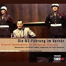Die NS-Führung im Verhör: Original-Tondokumente der Nürnberger Prozesse Hörbuch von Ulrich Lampen Gesprochen von: Klaus Barner, Martin Ruthenberg