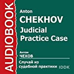 Judicial Practice Case [Russian Edition] | Anton Chekhov