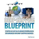 """Drop-Shipping: Starten Sie NICHT mit Drop-Shipping, bevor Sie meine Erfahrungen gelesen haben!von """"Olaf Mennen"""""""