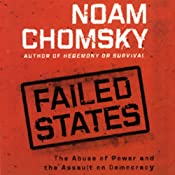 Failed States: The Abuse of Power and the Assault on Democracy | [Noam Chomsky]