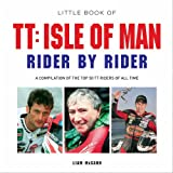 Little Book of TT: Isle of Man Rider by Rider (English Edition)