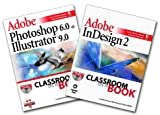Adobe Photoshop 6.0 et Adobe Illustrator 9.0 (CD-Rom inclus) + Adobe Indesign 2.0 (CD-Rom inclus)