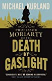 Death by Gaslight: A Professor Moriarty Novel