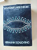 Boundary Layer Theory (0070553343) by Hermann T. Schlichting