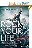 Rock your life: Der Gr�nder und Gitarrist der Scorpions verr�t sein Geheimnis: Mit Spa� zu Gl�ck und Erfolg