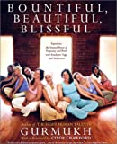 By Gurmukh Bountiful, Beautiful, Blissful: Experience the Natural Power of Pregnancy and Birth with Kundalini Yoga and Meditation (1st Edition)