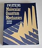 Molecular Quantum Mechanics (0198551703) by Atkins, P. W.