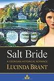 Lucinda Brant Salt Bride: A Georgian Historical Romance