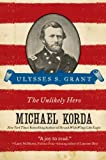 img - for Ulysses S. Grant: The Unlikely Hero (Eminent Lives) book / textbook / text book