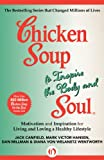 img - for Chicken Soup to Inspire the Body and Soul: Motivation and Inspiration for Living and Loving a Healthy Lifestyle (Chicken Soup for the Soul) book / textbook / text book