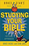 Bruce & Stan's Pocket Guide to Studying Your Bible (Bruce & Stan's Pocket Guides) (0736903828) by Bickel, Bruce