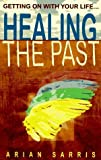 img - for Healing the Past: Getting On with Your Life by Arian Sarris (1997-05-08) book / textbook / text book