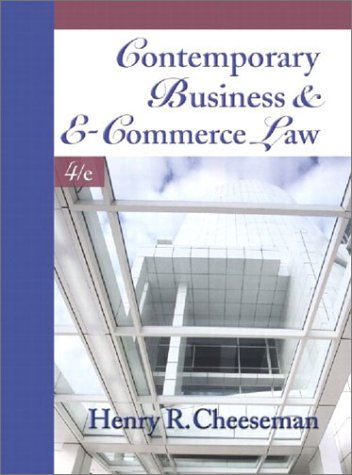 Contemporary Business and E-Commerce Law: The Legal, Global, Digital and Ethical Environment (4th Edition)