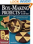 Box-Making Projects for the Scroll Sa...